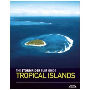 THE STORMRIDER SURF GUIDE TROPICAL ISLAND